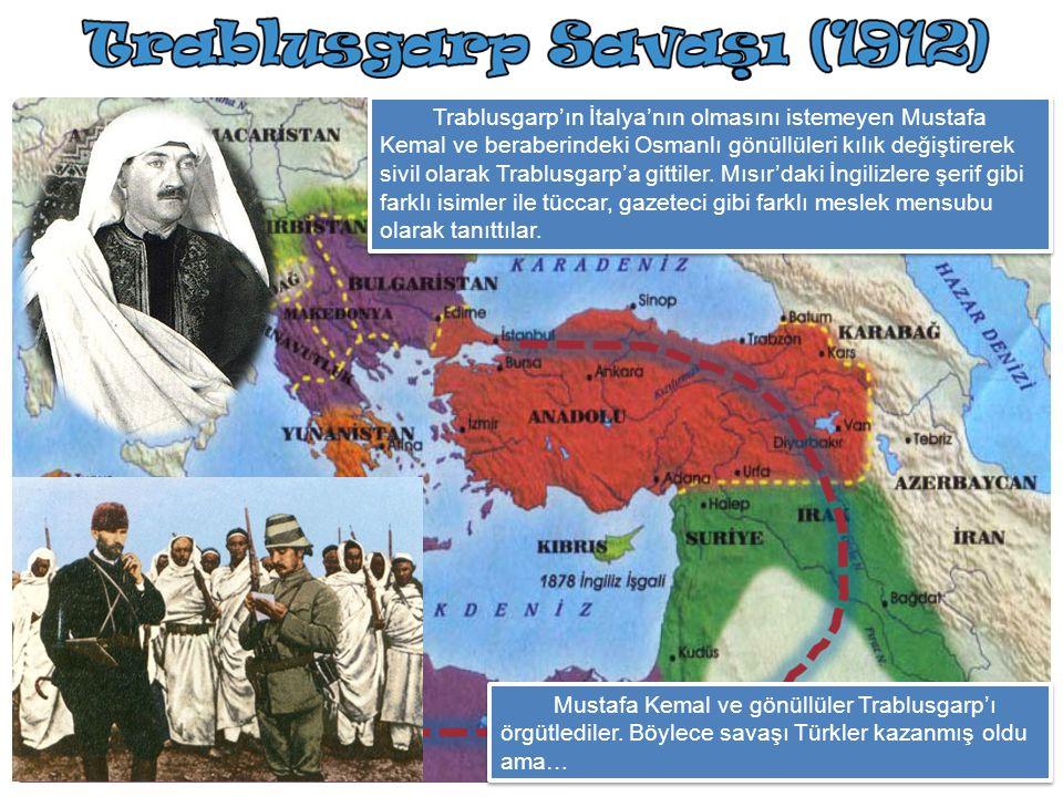 Trablusgarp'ın İtalya'nın olmasını istemeyen Mustafa Kemal ve beraberindeki Osmanlı gönüllüleri kılık değiştirerek sivil olarak Trablusgarp'a gittiler. Mısır'daki İngilizlere şerif gibi farklı isimler ile tüccar, gazeteci gibi farklı meslek mensubu olarak tanıttılar.