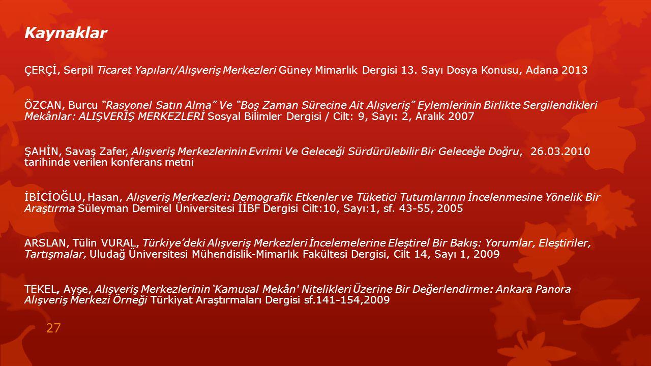 Kaynaklar ÇERÇİ, Serpil Ticaret Yapıları/Alışveriş Merkezleri Güney Mimarlık Dergisi 13. Sayı Dosya Konusu, Adana 2013.