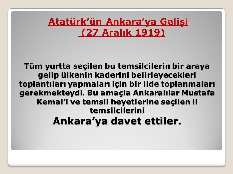 Atatürk'ün Ankara'ya Gelişi (27 Aralık 1919)