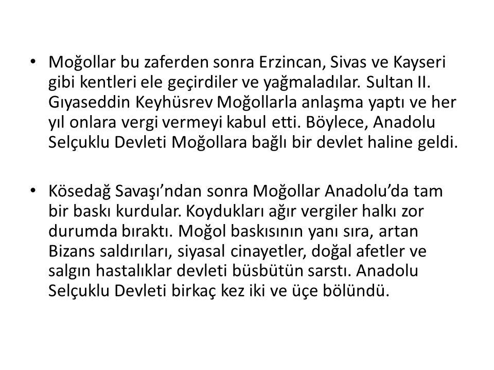 Moğollar bu zaferden sonra Erzincan, Sivas ve Kayseri gibi kentleri ele geçirdiler ve yağmaladılar. Sultan II. Gıyaseddin Keyhüsrev Moğollarla anlaşma yaptı ve her yıl onlara vergi vermeyi kabul etti. Böylece, Anadolu Selçuklu Devleti Moğollara bağlı bir devlet haline geldi.