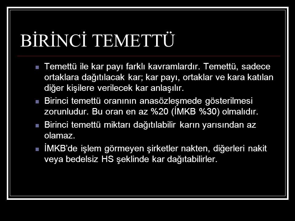 BİRİNCİ TEMETTÜ
