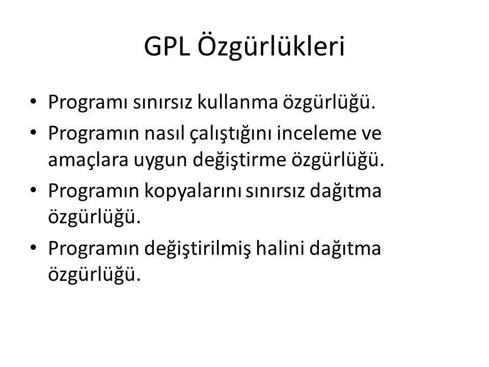 GPL Özgürlükleri Programı sınırsız kullanma özgürlüğü.
