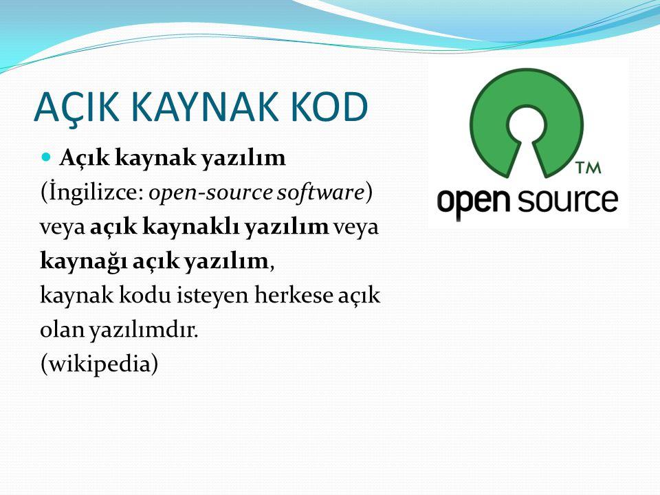 AÇIK KAYNAK KOD Açık kaynak yazılım (İngilizce: open-source software)