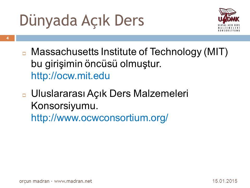 Dünyada Açık Ders Massachusetts Institute of Technology (MIT) bu girişimin öncüsü olmuştur. http://ocw.mit.edu.