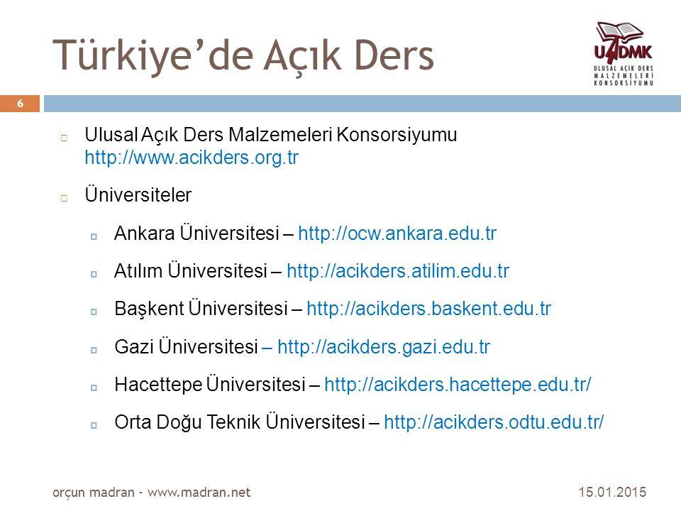 Türkiye'de Açık Ders Ulusal Açık Ders Malzemeleri Konsorsiyumu http://www.acikders.org.tr. Üniversiteler.