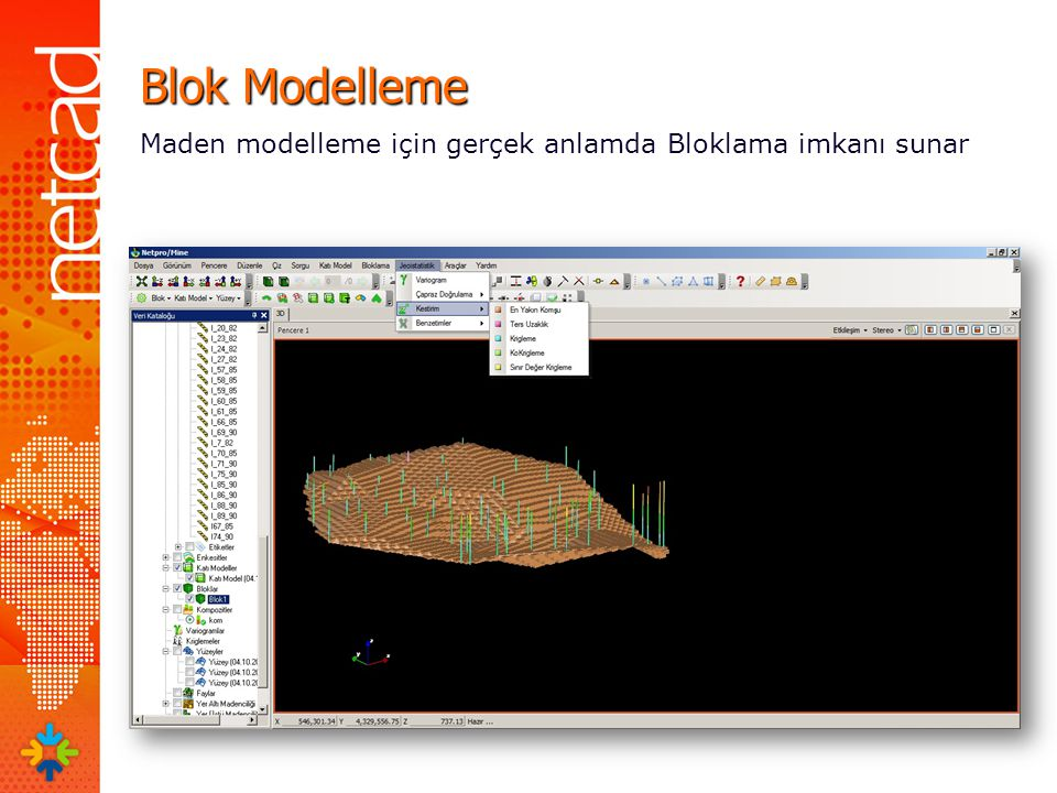 Blok Modelleme Maden modelleme için gerçek anlamda Bloklama imkanı sunar