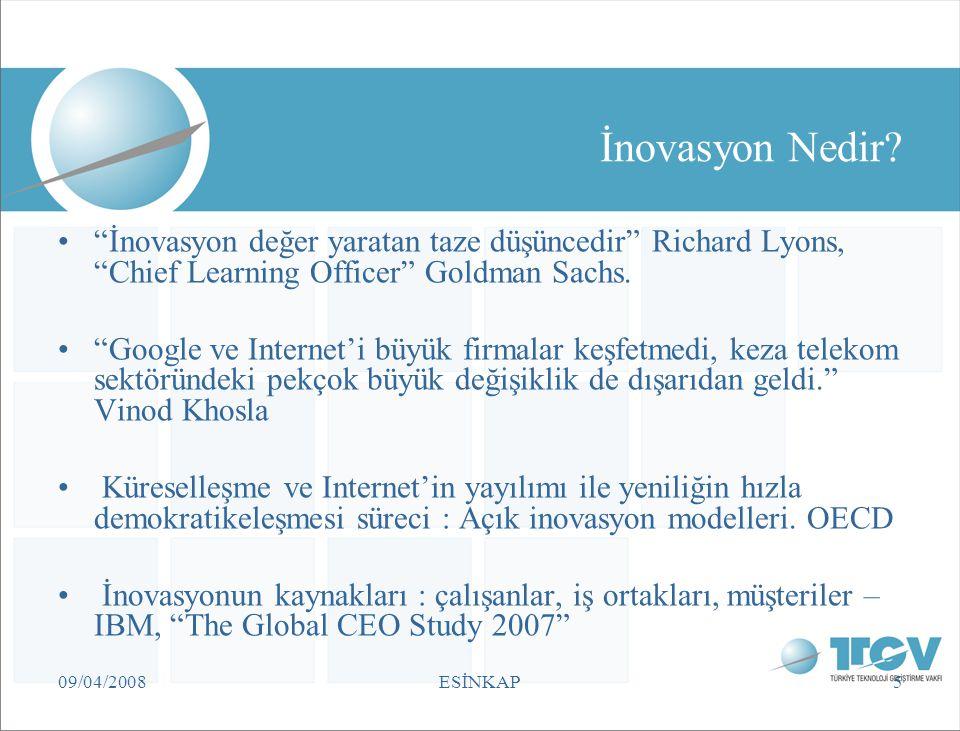İnovasyon Nedir İnovasyon değer yaratan taze düşüncedir Richard Lyons, Chief Learning Officer Goldman Sachs.