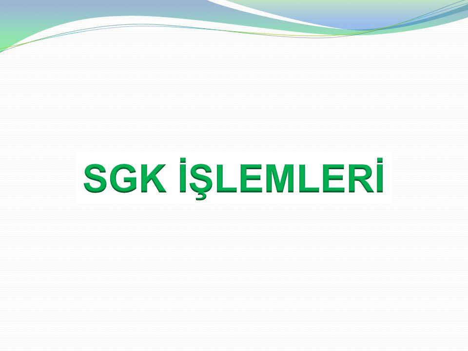 SGK İŞLEMLERİ