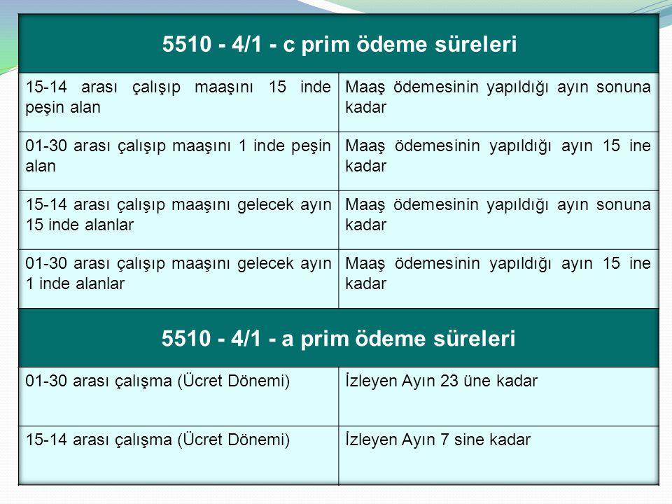 5510 - 4/1 - a prim ödeme süreleri