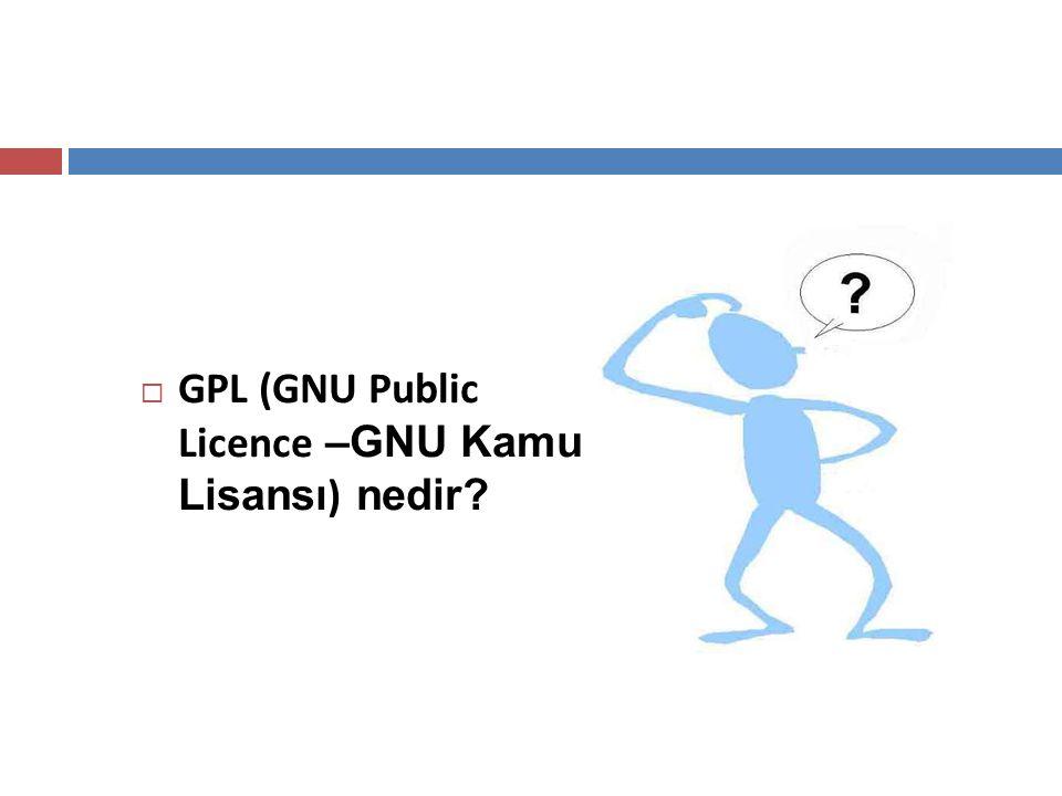 GPL (GNU Public Licence –GNU Kamu Lisansı) nedir