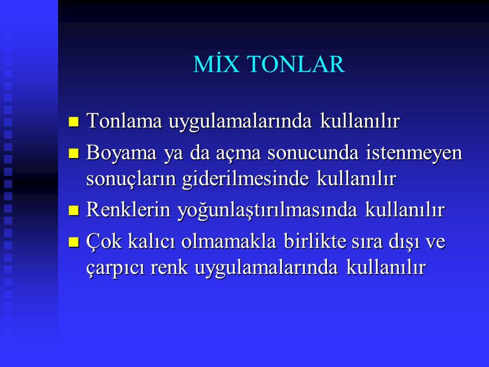 MİX TONLAR Tonlama uygulamalarında kullanılır