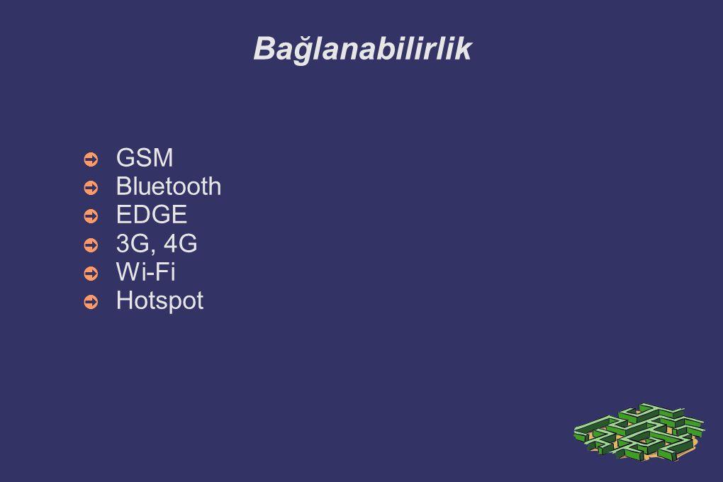 Bağlanabilirlik GSM Bluetooth EDGE 3G, 4G Wi-Fi Hotspot