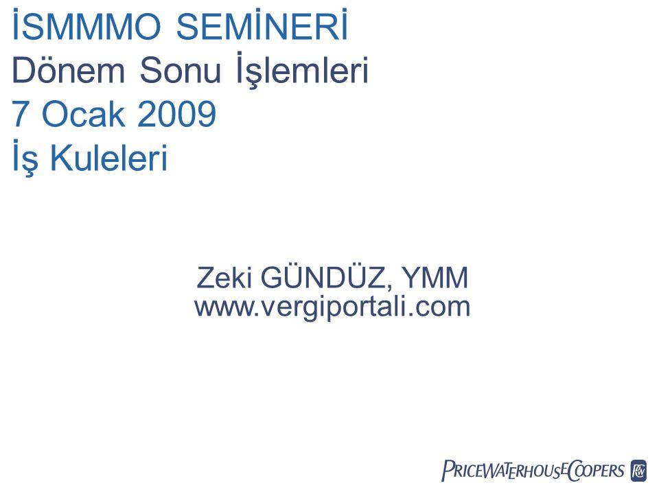 İSMMMO SEMİNERİ Dönem Sonu İşlemleri 7 Ocak 2009 İş Kuleleri
