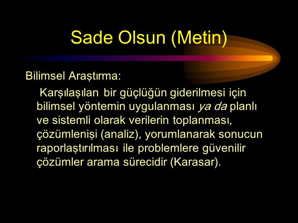 Sade Olsun (Metin) Bilimsel Araştırma: