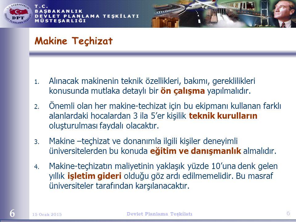 Makine Teçhizat Alınacak makinenin teknik özellikleri, bakımı, gereklilikleri konusunda mutlaka detaylı bir ön çalışma yapılmalıdır.