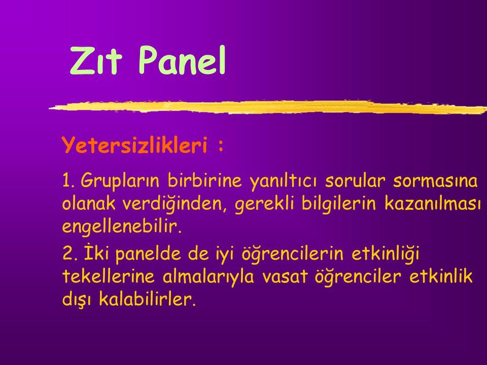 Zıt Panel Yetersizlikleri :