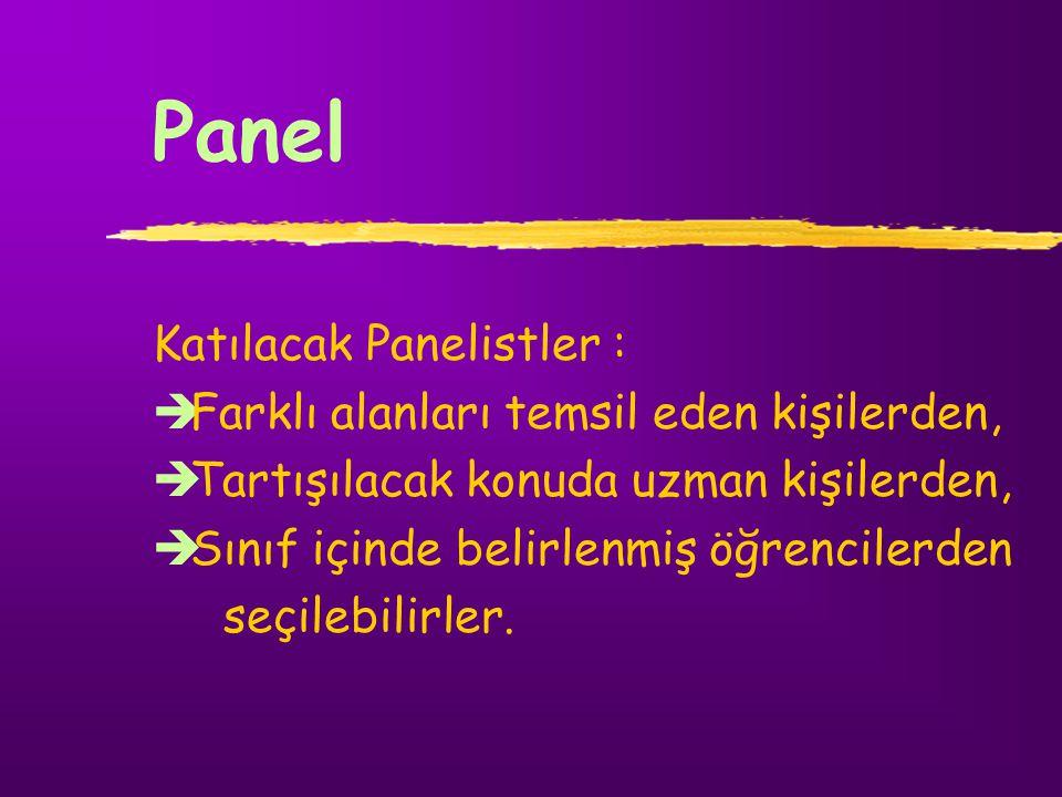 Panel Katılacak Panelistler : Farklı alanları temsil eden kişilerden,