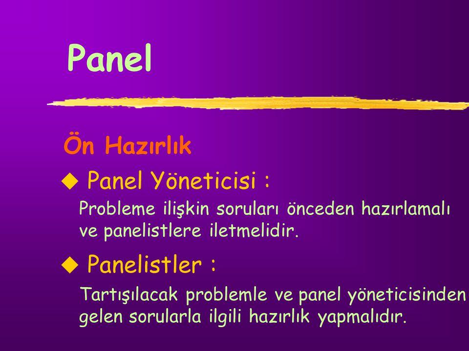 Panel Ön Hazırlık Panel Yöneticisi : Panelistler :