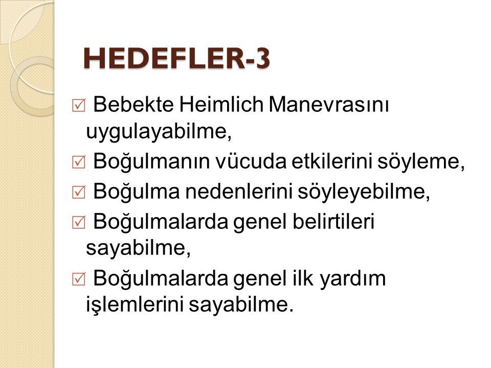 HEDEFLER-3 Bebekte Heimlich Manevrasını uygulayabilme,