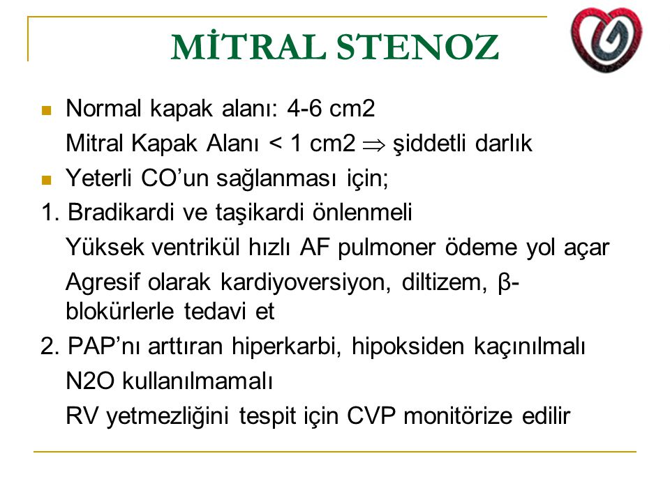 MİTRAL STENOZ Normal kapak alanı: 4-6 cm2