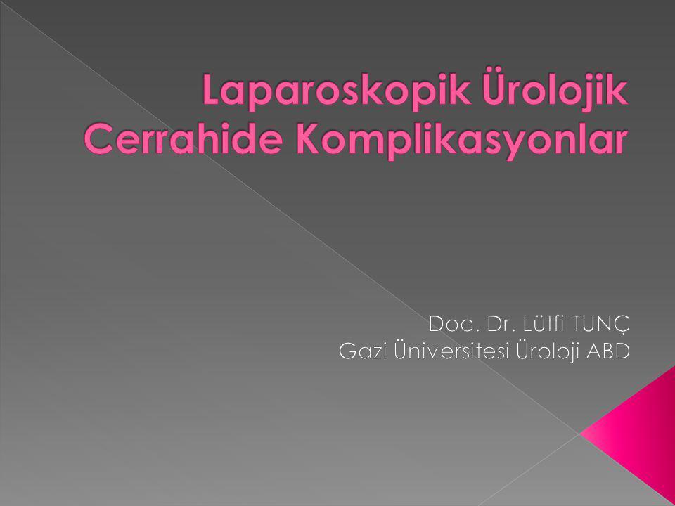 Laparoskopik Ürolojik Cerrahide Komplikasyonlar