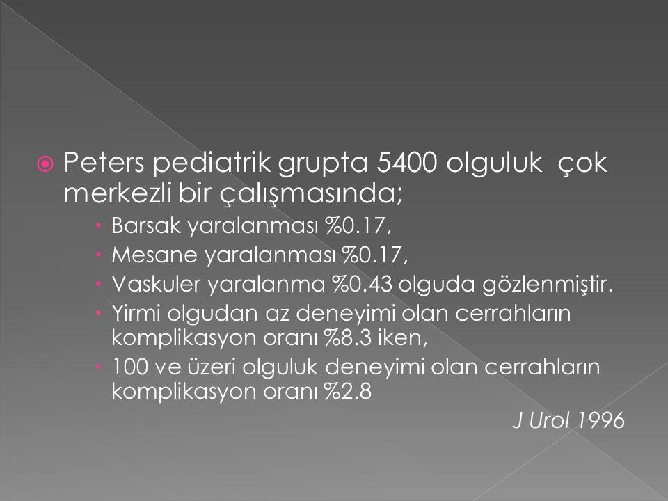 Peters pediatrik grupta 5400 olguluk çok merkezli bir çalışmasında;