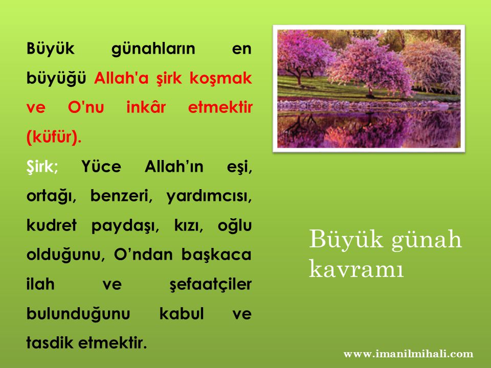 Büyük günahların en büyüğü Allah a şirk koşmak ve O nu inkâr etmektir (küfür).