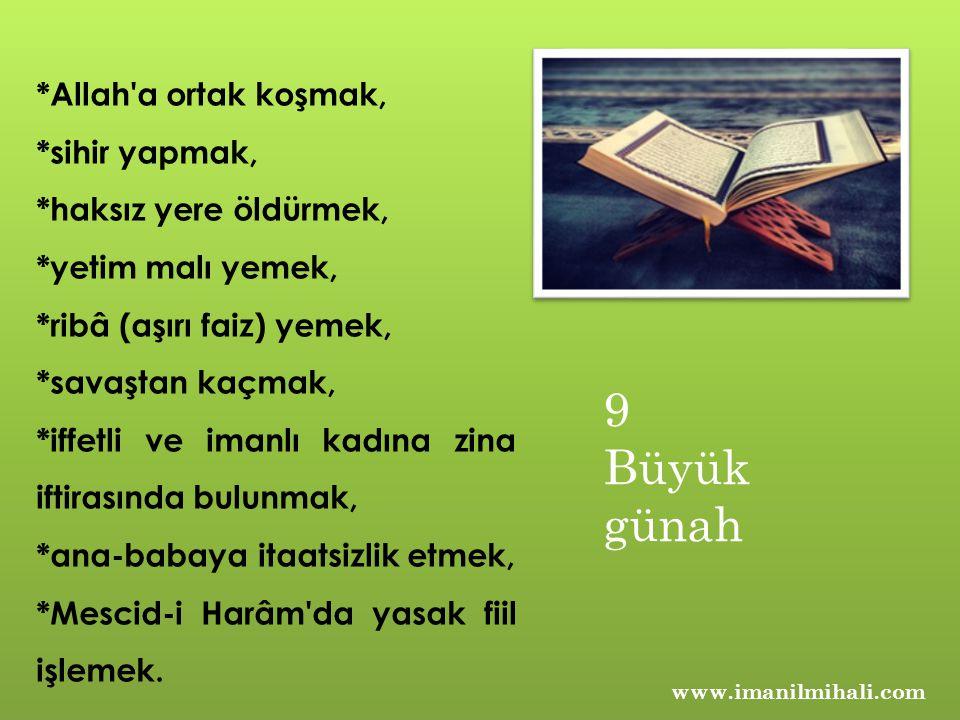 9 Büyük günah *Allah a ortak koşmak, *sihir yapmak,