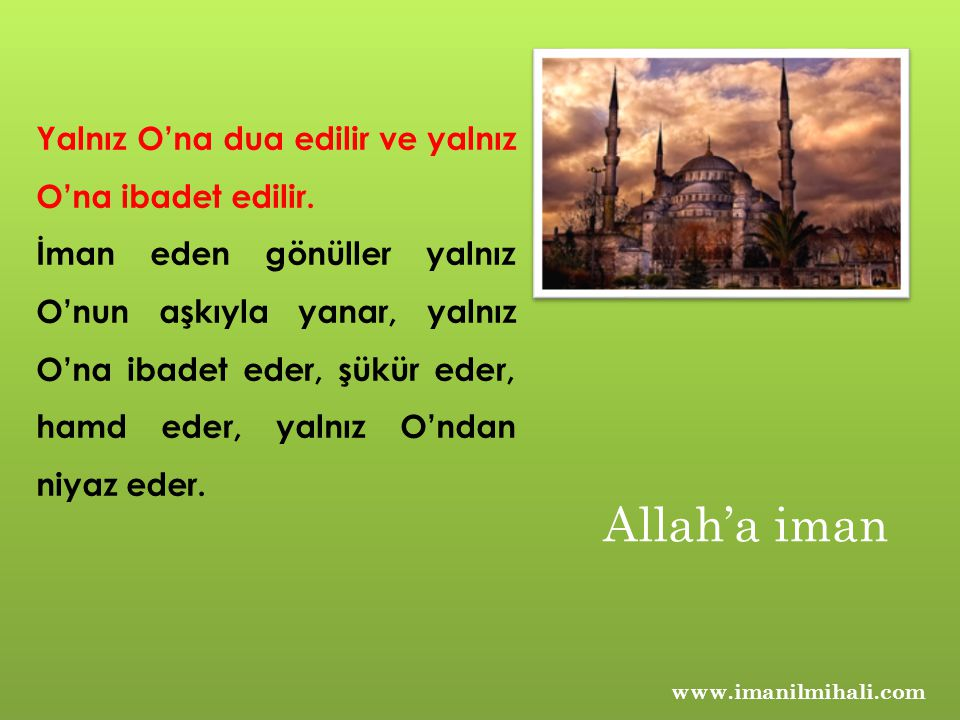 Allah'a iman Yalnız O'na dua edilir ve yalnız O'na ibadet edilir.