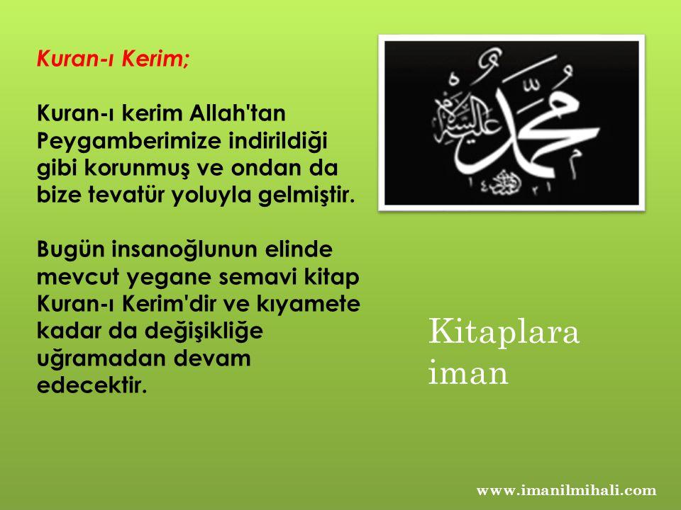 Kitaplara iman Kuran-ı Kerim;