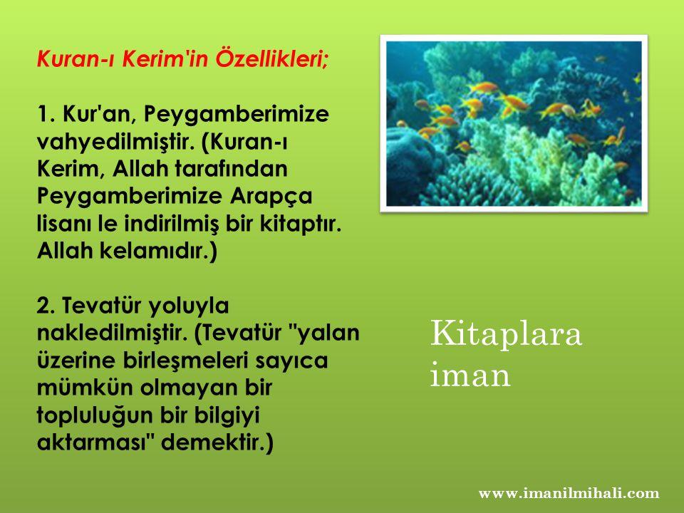Kitaplara iman Kuran-ı Kerim in Özellikleri;