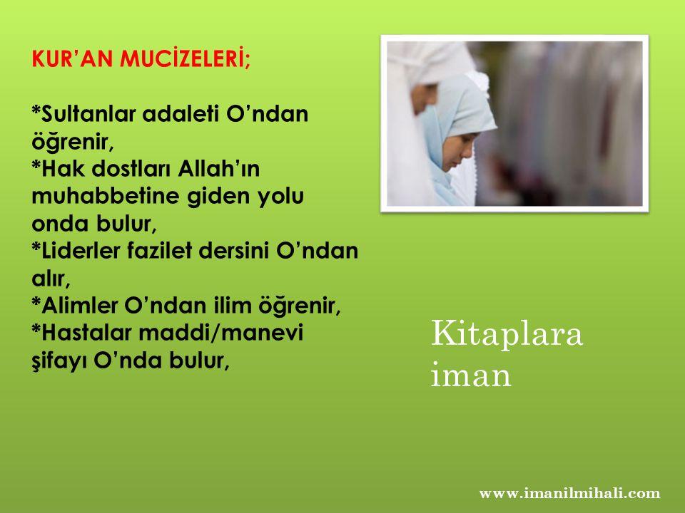 Kitaplara iman KUR'AN MUCİZELERİ; *Sultanlar adaleti O'ndan öğrenir,