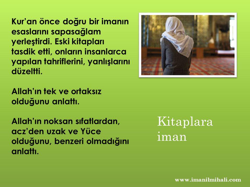 Kur'an önce doğru bir imanın esaslarını sapasağlam yerleştirdi