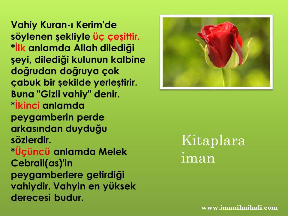 Kitaplara iman Vahiy Kuran-ı Kerim de söylenen şekliyle üç çeşittir.