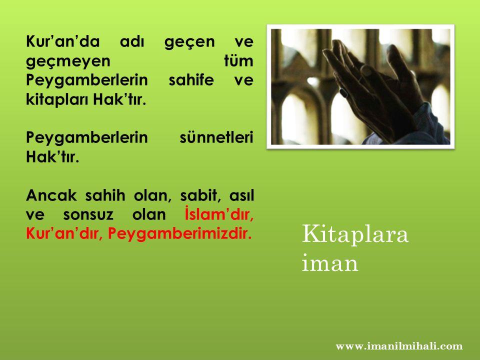 Kur'an'da adı geçen ve geçmeyen tüm Peygamberlerin sahife ve kitapları Hak'tır.