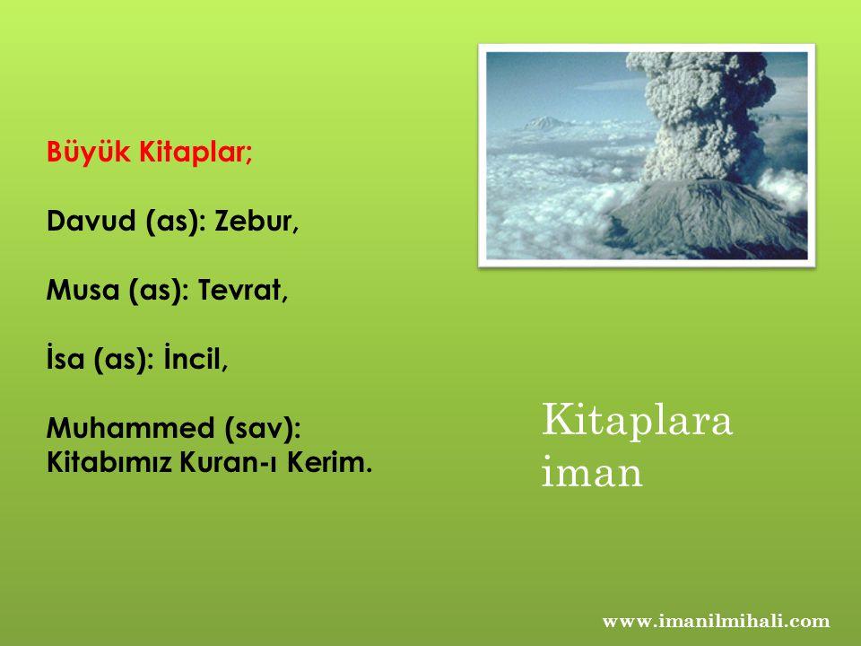 Kitaplara iman Büyük Kitaplar; Davud (as): Zebur, Musa (as): Tevrat,