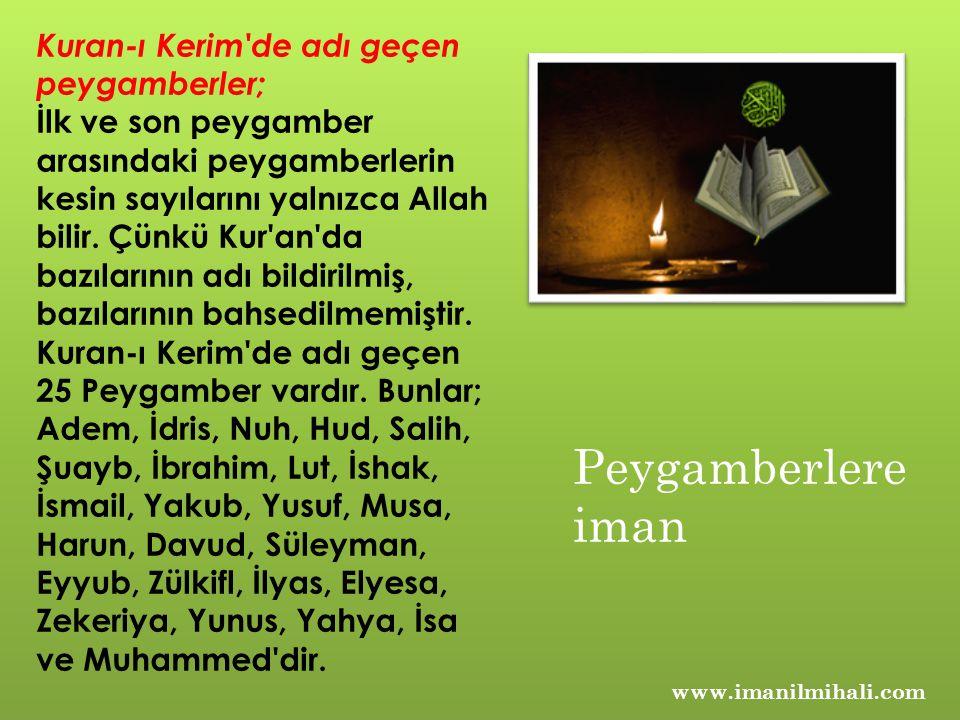 Peygamberlere iman Kuran-ı Kerim de adı geçen peygamberler;