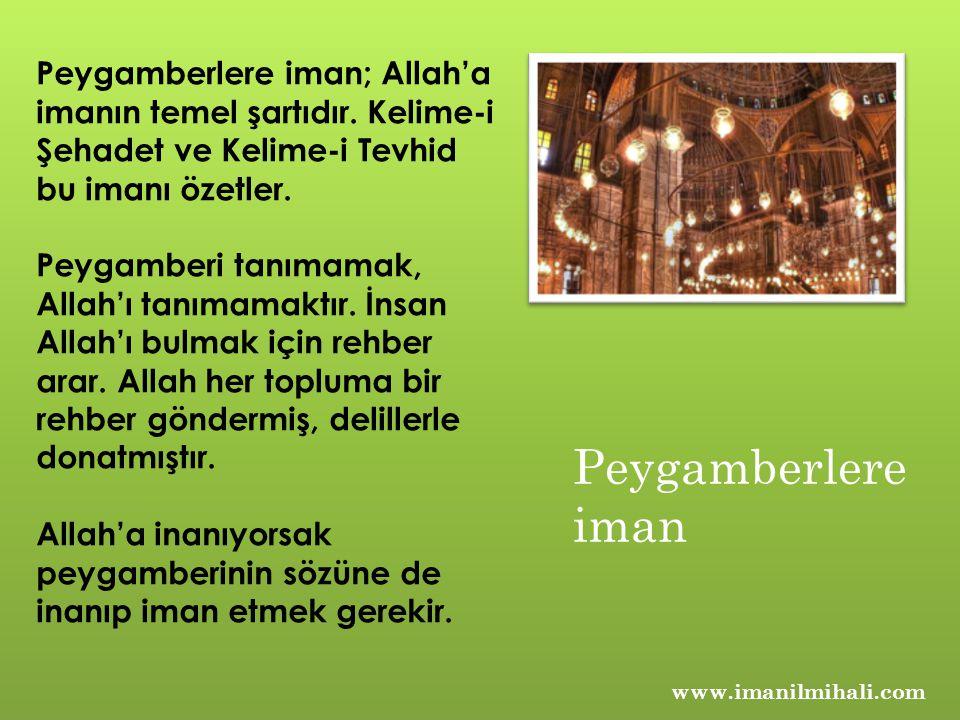 Peygamberlere iman; Allah'a imanın temel şartıdır