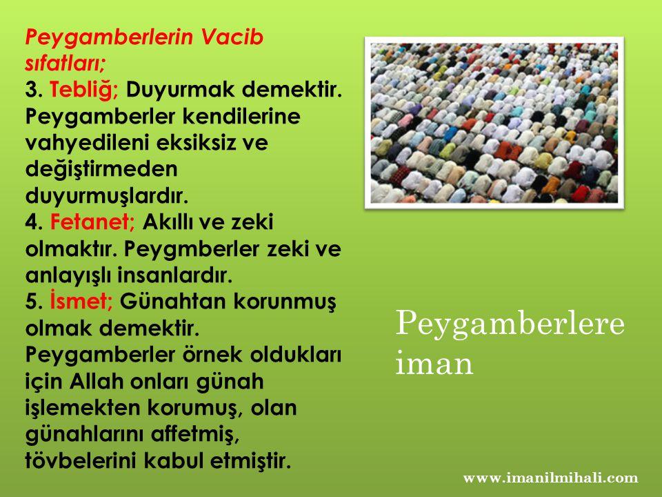 Peygamberlere iman Peygamberlerin Vacib sıfatları;