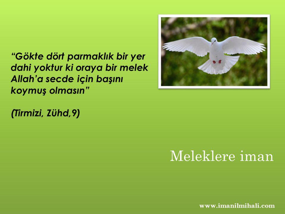 Gökte dört parmaklık bir yer dahi yoktur ki oraya bir melek Allah'a secde için başını koymuş olmasın