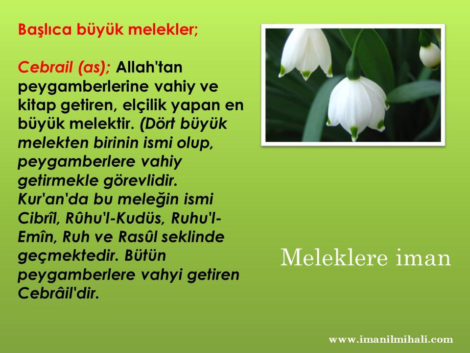 Meleklere iman Başlıca büyük melekler;