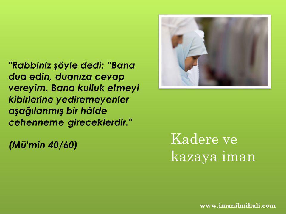 Rabbiniz şöyle dedi: Bana dua edin, duanıza cevap vereyim