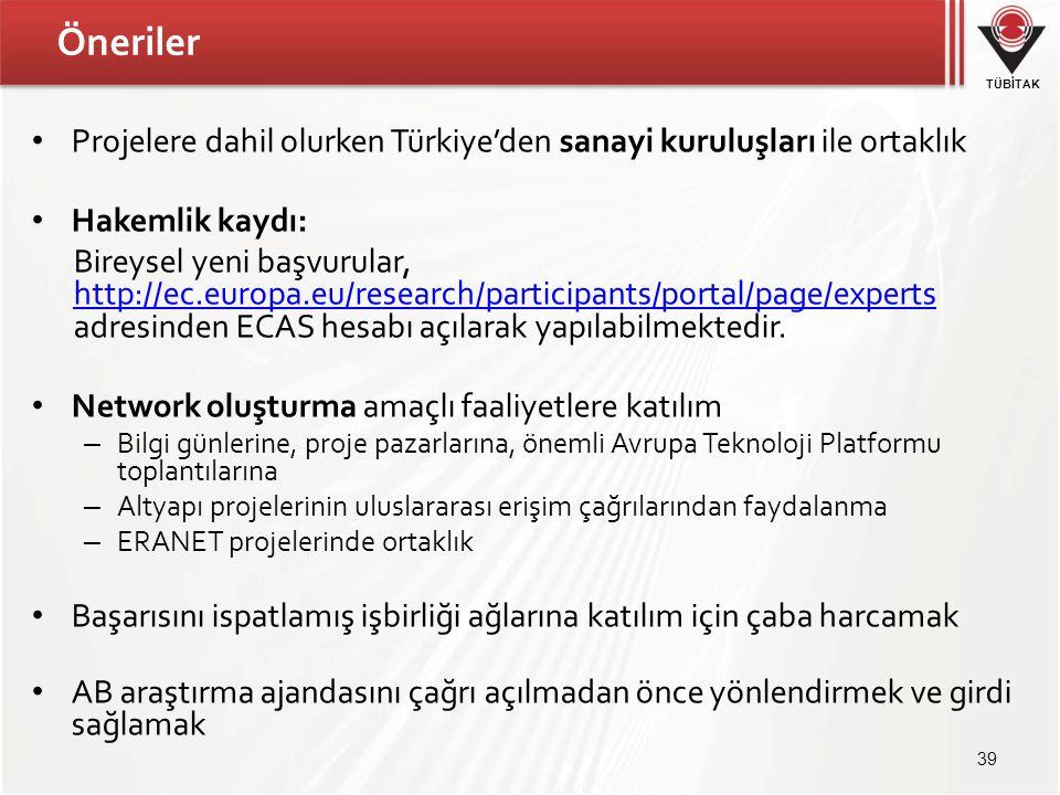 Öneriler Projelere dahil olurken Türkiye'den sanayi kuruluşları ile ortaklık. Hakemlik kaydı: