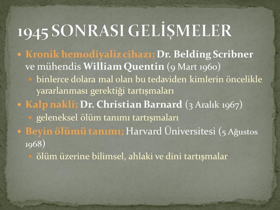 1945 SONRASI GELİŞMELER Kronik hemodiyaliz cihazı; Dr. Belding Scribner ve mühendis William Quentin (9 Mart 1960)