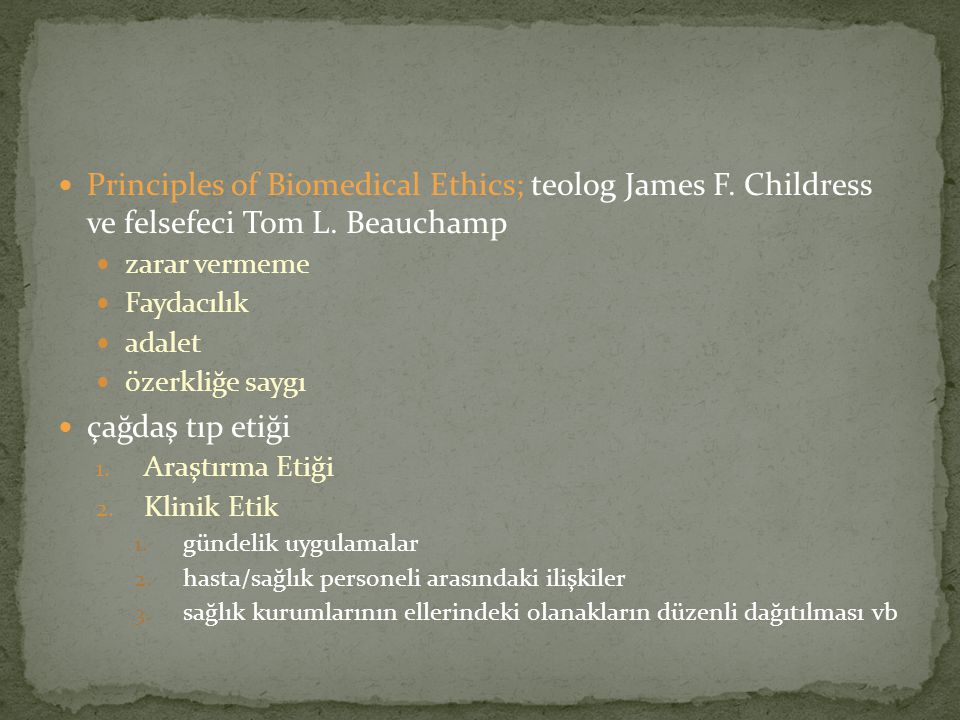 Principles of Biomedical Ethics; teolog James F