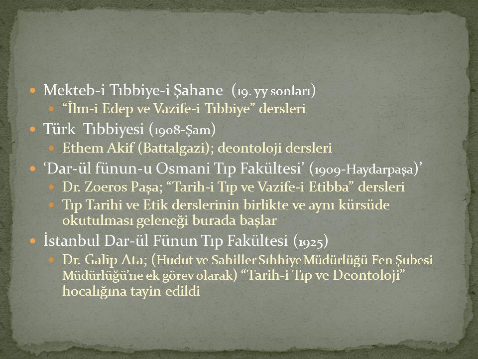 Mekteb-i Tıbbiye-i Şahane (19. yy sonları) Türk Tıbbiyesi (1908-Şam)
