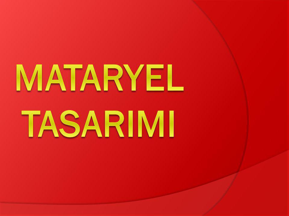 MATARYEL TASARIMI
