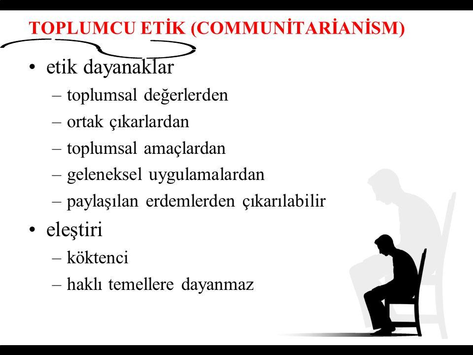 TOPLUMCU ETİK (COMMUNİTARİANİSM)