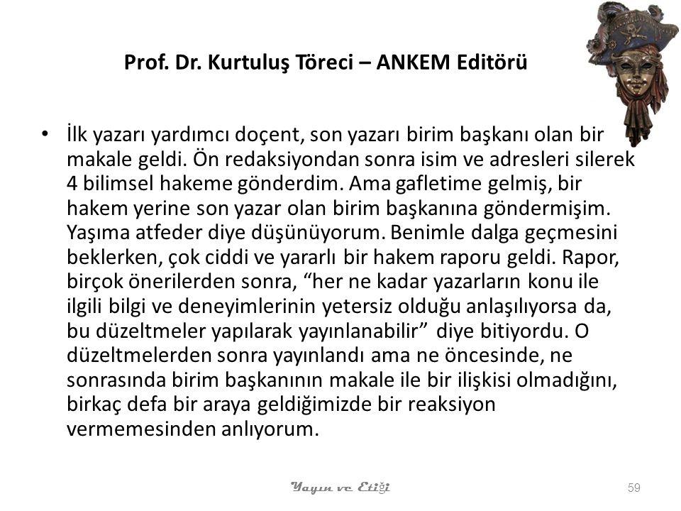 Prof. Dr. Kurtuluş Töreci – ANKEM Editörü