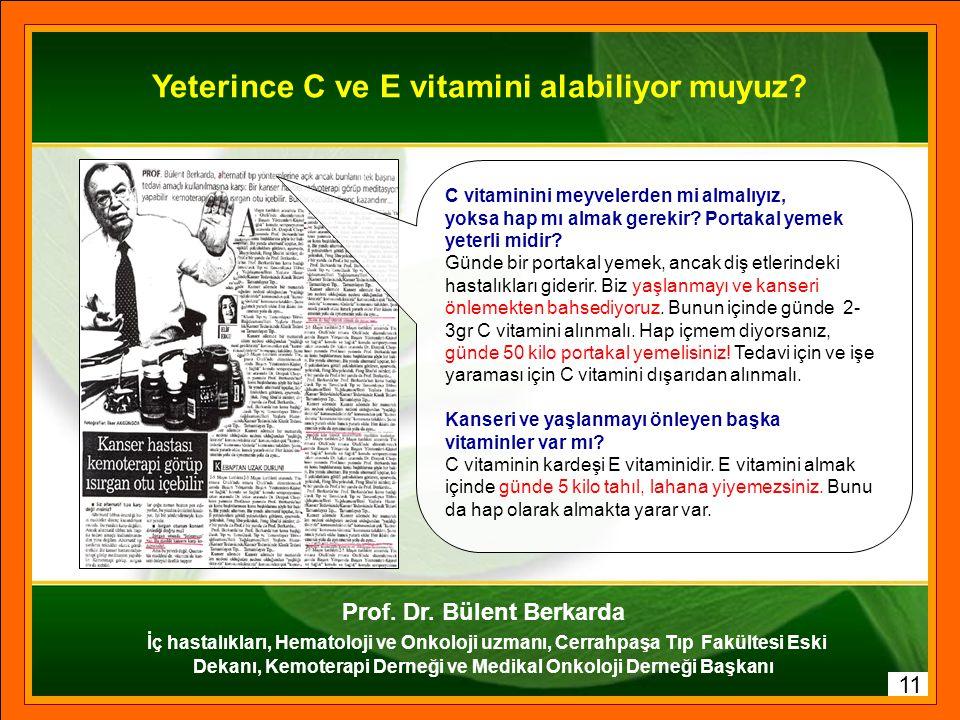 Yeterince C ve E vitamini alabiliyor muyuz Prof. Dr. Bülent Berkarda